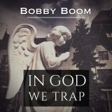 Bobby Boom - IN GOD WE TRAP