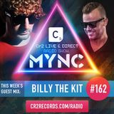 MYNC Presents Cr2 Live & Direct Radio Show 162 with Billy The Kit Guestmix