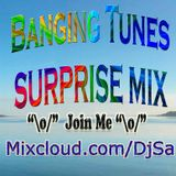 ""\o/"" DJ SA Banging Tunes Surprise Mix ""\o/""160160|?|3d9c7598aa8abaf12aabceef2ac3ea8c|False|UNLIKELY|0.340795636177063