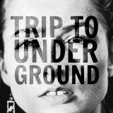 TRIP TO UNDERGROUND 15