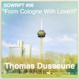 Thomas Dusseune - From Cologne With Love (SOWRPT #06)
