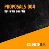 TALENTEDJ's Proposals Mix 004 by FRAN VON VIE (2014)