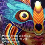 Mixtape Retribe Colombia 01 - El Amanecer del Inti Duo (live @ La Pacha - San Gil)
