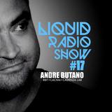 Liquid Radio Show : Episode#17 - ANDRE BUTANO