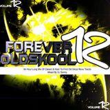 Forever Old Skool - Volume 12