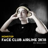 Nonstop - Face Club Airline 2k18 - DJ Billion