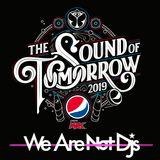 Pepsi MAX The Sound of Tomorrow 2019 - [We Are Not Dj's]