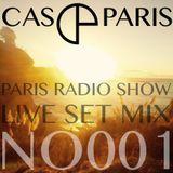 CAS PARIS   Paris Radio Show NO001 (Live Set Mix)