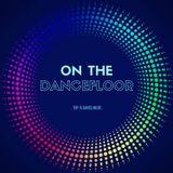 ON THE DANCEFLOOR 3.3.2017