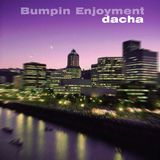 DJ Dacha - Bumpin' Enjoyment - MTG21