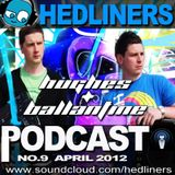 Hedliners Podcast - No.9 - Hughes & Ballantine