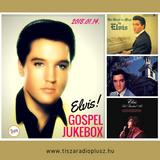 GOSPEL JUKEBOX 2018.01.14. Elvis gospel felvételei. 2. rész.