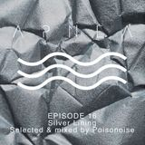 Episode 16 - Silver Lining - Selected and mixed by Poisonoise