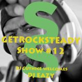 Get Rock Steady Show #12 Feat. DJ Eazy ( Cape Town SA) presented by SixStep FM