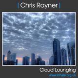 DJ Chris Rayner - Cloud Lounging