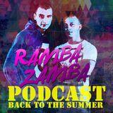 Ramba Zamba back to the Summer Podcast