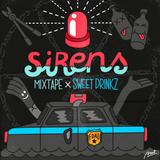 Sweet Drinkz - Sirens