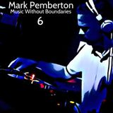 Mark Pemberton - Music without boundaries *6*