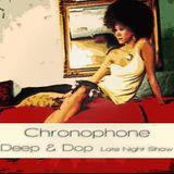 Chronophone Deep & Dop Nite Late show