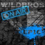 WildBros ON AIR EP #16
