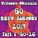 TimeLord Michalis' BEST ALBUMS OF 2019 Part I (50--26)