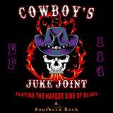 Cowboy's Juke Joint Show Episode 114