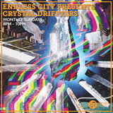 Endless City presents Crystal Drifters 28th July 2019