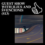 GUEST SHOW WITH ILIUS AND ŠVENČIONIS (S13)