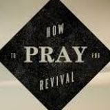 Prayers for Revival - Part 2 - Audio