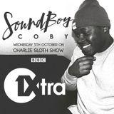 SoundboyCobyDJ - BBC 1XTRA (THE CHARLIE SLOTH SHOW) - 0CT 5TH 2016