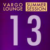 VARGO LOUNGE - Summer Session 13