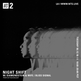Night Shift w/ Diamondstein & WIFE - 12th June 2018