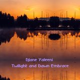 DJane Yaleeni - Twilight and Dawn Embrace