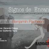 Signos de encanto / con Benjamín Pacheco - 1ra parte
