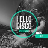 HD009 - Hello Disco Podcast #009 With AFM