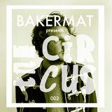 Bakermat presents The Circus #002
