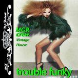 ",,Trouble Funky"""