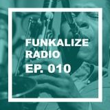 Funkalize Radio Episode 010