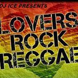 LOVERS ROCK REGGAE MIX (DJ ICE)