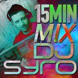 15Min Mix - Dj Syro (pt.11)