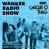 Ed Wreck - Wanker radio show (Uncle O & Rag)