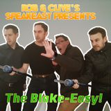 Rob & Clive's Speakeasy presents: The Blake-Easy! (part 2)