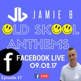 Jamie B's Live Old Skool Anthems On Facebook Live 09.02.17