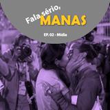 FSManas! - Ep.2 - Representatividade na Mídia