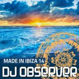 DJ Observer - Made In Ibiza 2014