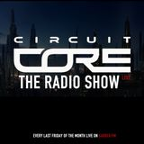 CIRCUIT CORE - THE RADIO SHOW EP. 7 - KETANOISE