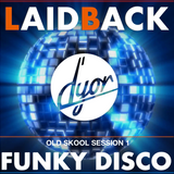 Laidback Funky Disco old skool session 1 by D'YOR