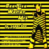 Bee Hive Women Mix -- by super bee