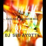 DJ  SEB AYOTTE  - RÉGLISSE (NO LATIN MIX)