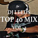 Top 40 Mix Vol. 3 - DJ Leeds